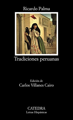 9788437612867: Tradiciones peruanas (COLECCION LETRAS HISPANICAS) (Letras Hispanicas / Hispanic Writings) (Spanish Edition)