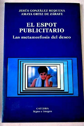 El espot publicitario / The publicity spot: Requena, Jesus Gonzalez,