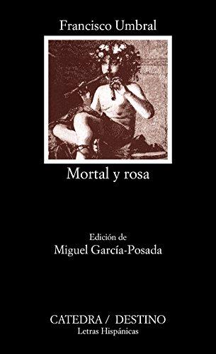 9788437613291: Mortal y rosa: 393 (Letras Hispánicas)