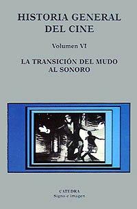 9788437613369: Historia general del cine. Volumen VI: La transición del mudo al sonoro: 6