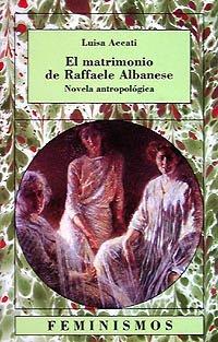 9788437613406: El matrimonio de Raffaele Albanese / Raffaele Albanese's Marriage: Novela Antropologica (Spanish Edition)