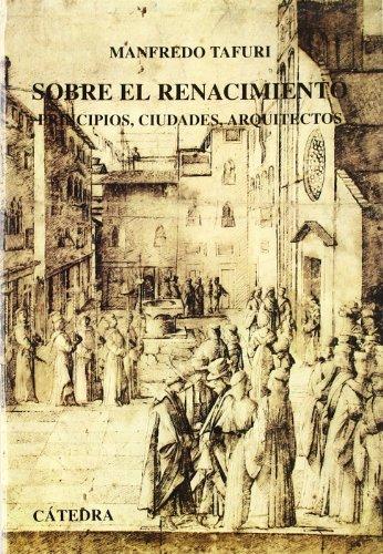9788437613420: Sobre el renacimiento / About Rebirth: Principios, Ciudades, Arquitectos (Spanish Edition)
