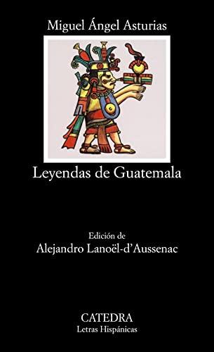 9788437613536: Leyendas de Guatemala/Guatemala Legends (Letras Hispanicas, 400) (Spanish Edition)