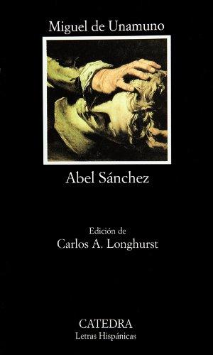 9788437613598: Abel Sánchez: Una historia de pasión: 398 (Letras Hispánicas)