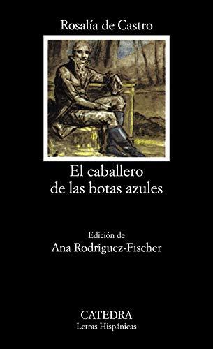 9788437613666: 399: El caballero de las botas azules (COLECCION LETRAS HISPANICAS) (Letras Hispanicas / Hispanic Writings) (Spanish Edition)