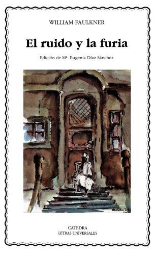 9788437613741: El ruido y la furia (Letras Universales) (Spanish Edition)