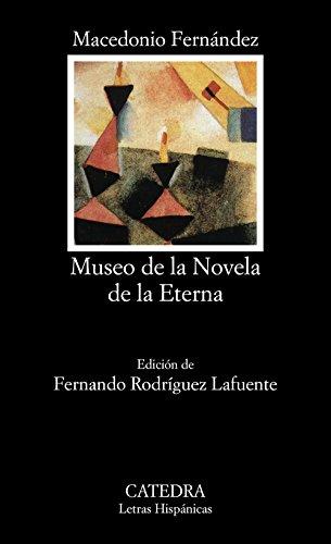 Museo de la novela de la Eterna / The Museum of Eterna's Novel (Letras Hispanicas / ...