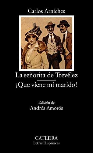La senorita de Trevelez/ Que viene mi marido! (Letras Hispanicas) (Spanish Edition): Carlos ...