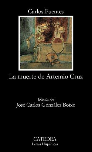 9788437613932: La muerte de Artemio Cruz (COLECCION LETRAS HISPANICAS) (Letras Hispanicas) (Spanish Edition)