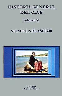 9788437613963: 11: Historia general del cine. Volumen XI: Nuevos cines (años 60) (Signo E Imagen - Historia General Del Cine)