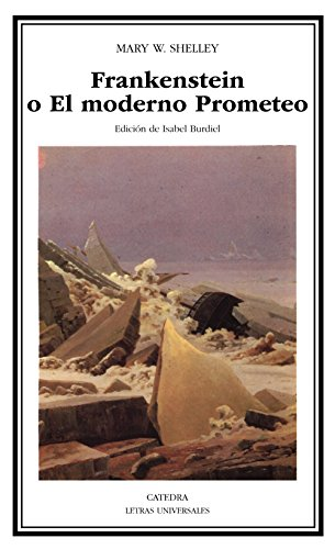 9788437614021: Frankenstein o El Moderno Prometeo (Letras Universales) (Spanish Edition)