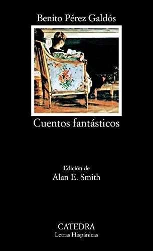 9788437614144: Cuentos Fantasticos / Fantastic Stories (Letras Hispanicas / Hispanic Writings) (Spanish Edition)