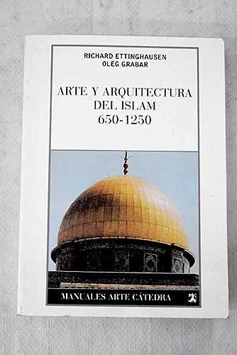 9788437614250: Arte y arquitectura del Islam, 650-1250 (Manuales Arte Cátedra)