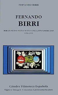 9788437614342: Fernando Birri: Por un nuevo cine latinoamericano, 1956-1991 (Cátedra/Filmoteca Española. Cineastas Latinoamericanos)