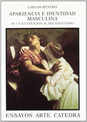 Apariencia e identidad masculina / Appearance and Masculine Identity (Ensayos Arte Catedra) (...