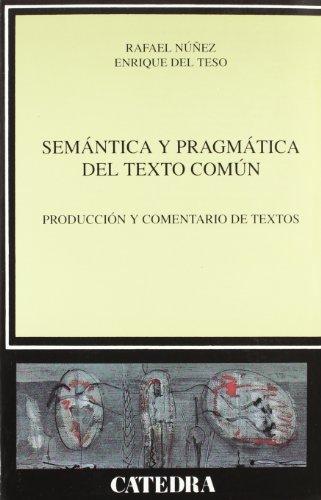 9788437614687: Semantica y pragmatica del texto comun / Semantics and Pragmatics of the Common Text: Produccion y comentario de textos / Production and Commentary of Texts (Lingüística) (Spanish Edition)