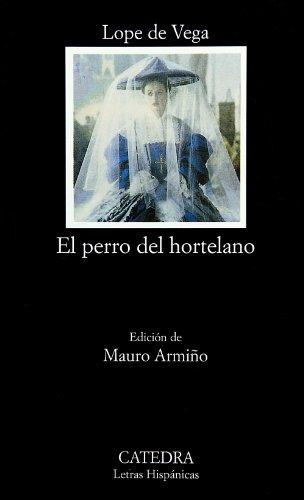 9788437614762: El perro del hortelano (COLECCION LETRAS HISPANICAS) (Spanish Edition)