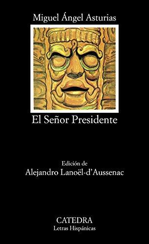 9788437615172: El Se�or Presidente (Letras Hisp�nicas)