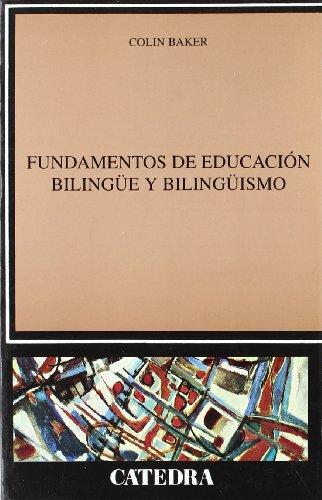 Fundamentos de educacion bilingue y bilinguismo. Fundamentals: BAKER, COLIN