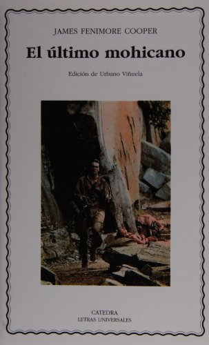 9788437615264: El ultimo mohicano / The Last of the Mohicans (Letras Universales / Universal Writings) (Spanish Edition)