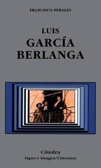 9788437615653: Luis García Berlanga (Signo E Imagen - Signo E Imagen. Cineastas)