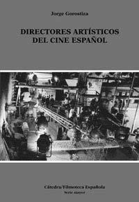 9788437615875: Directores artisticos del cine espanol / Artistic Directors of the Spanish Theater (Catedra/Filmoteca Espanola) (Spanish Edition)