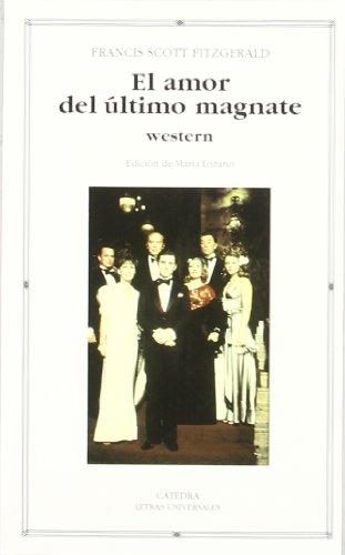 El amor del ultimo magnate/ The Love: Fitzgerald, F. Scott