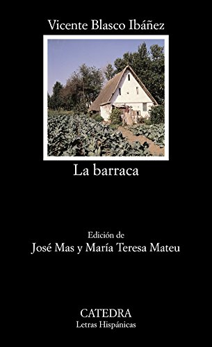 La Barraca (Letras Hispánicas) (Spanish Edition): Vicente Blasco Ibáñez