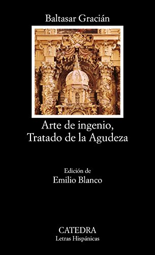 Arte de ingenio, tratado de la agudeza / Art of Wit, Acuity Treaty (Letras hispanicas) (Spanish Edition) (8437616158) by Baltasar Gracian