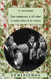 9788437616254: Las mujeres y el cine: A ambos lados de la cámara (Feminismos)