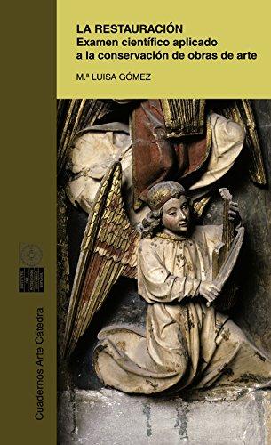9788437616377: La Restauracion: Examen Cientifico Aplicado a la Conservacion de Obras de Arte (Cuadernos Arte Catedra) (Spanish Edition)
