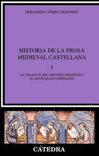 9788437616384: Historia de la prosa medieval castellana, I: La creación del discurso prosístico: el entramado cortesano: 1 (Crítica Y Estudios Literarios)