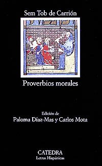 Proverbios morales / Moral Proverbs (Letras Hispanicas: Santob, de Carrion