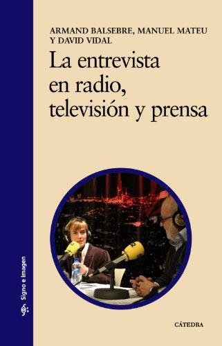 9788437616568: La entrevista en radio, televisión y prensa (Signo E Imagen)