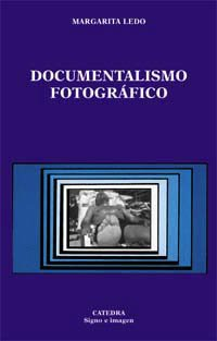 9788437616728: Documentalismo fotografico/ Photographic Documentalism: Exodos E Identidad (Signo e imagen) (Spanish Edition)