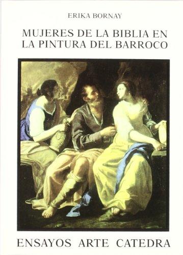 9788437616742: Mujeres de la Biblia en la pintura del Barroco: Imágenes de la ambigüedad (Ensayos Arte Cátedra)