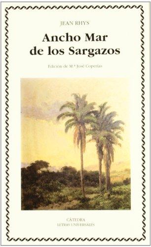 9788437616872: Ancho Mar De Los Sargazos / Wide Sargosso Sea (Letras Universales / Universal Writings) (Spanish Edition)