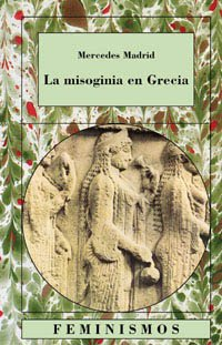 9788437616957: La misoginia en Grecia / Misogyny in Greece (Feminismos / Feminisms) (Spanish Edition)
