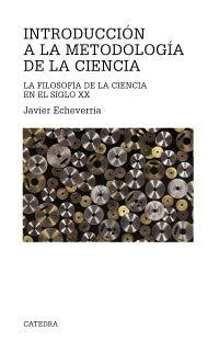 9788437617008: Introducción a la metodología de la ciencia: La filosofía de la ciencia en el siglo XX (Teorema. Serie Mayor)
