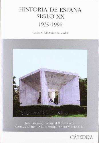 Historia de España Siglo XX (1939-1996): MARTINEZ, Jesús A. (coord.)