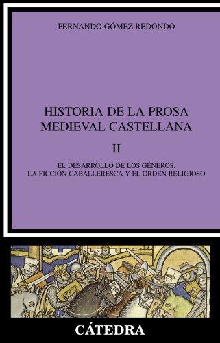9788437617305: 2: Historia de la prosa medieval castellana, II: El desarrollo de los géneros. La ficción caballeresca y el orden religioso (Crítica Y Estudios Literarios)