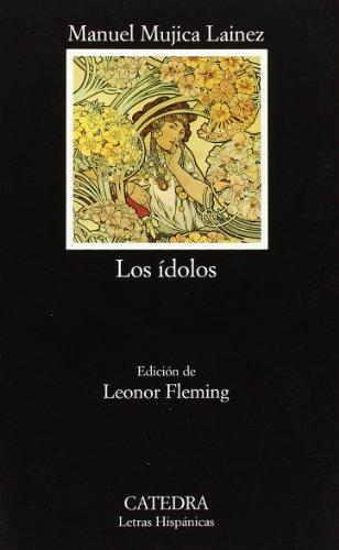 9788437617510: Los Idolos/ The Idols (Letras Hispanicas / Hispanic Writings) (Spanish Edition)