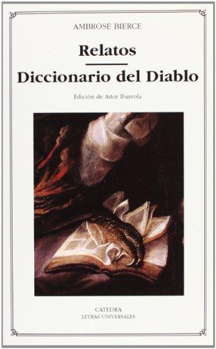 9788437617602: Relatos; Diccionario del Diablo: 286 (Letras Universales)