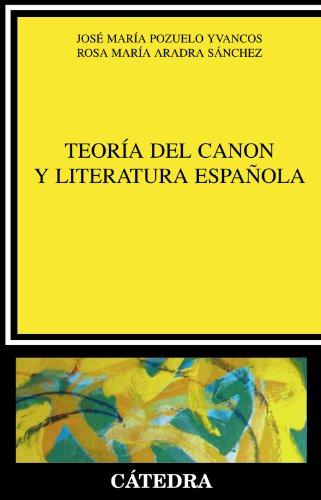 9788437617862: Teoría del canon y literatura española (Crítica Y Estudios Literarios)