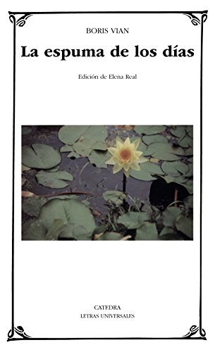 9788437617961: La espuma de los dias / Foam of the Daze (Letras universales/ Universal Writings) (Spanish Edition)