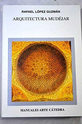 9788437618012: Arquitectura Mudejar/ Mudejar Architecture (Manuales Arte Catedra) (Spanish Edition)
