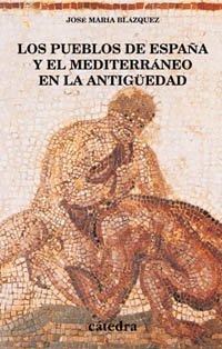 9788437618067: Los pueblos de España y el Mediterráneo en la Antigüedad: Estudios de arqueología, historia y arte (Historia. Serie Menor)
