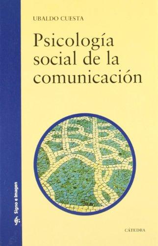 Psicología social de la comunicación / Social: Ubaldo Cuesta