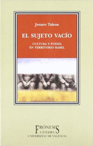9788437618593: El Sujeto Vacio: Cultura y Poesia En Territorio Babel (Fronesis) (Spanish Edition)