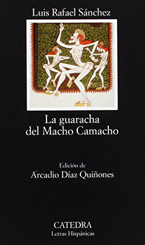 9788437618630: La guaracha del Macho Camacho (COLECCION LETRAS HISPANICAS) (Spanish Edition)
